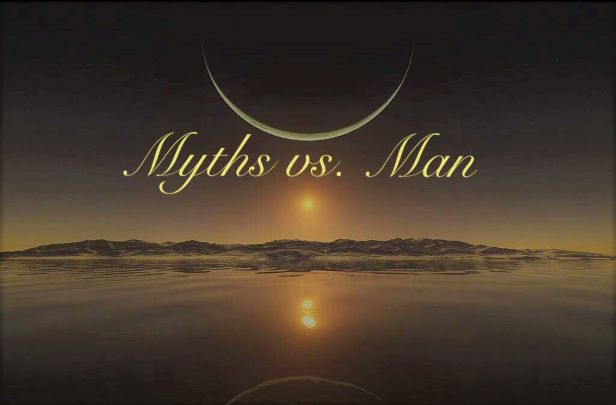 Myths vs. Man