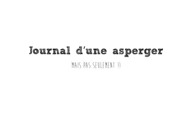 Journal d'une asperger (Blog) 20690210