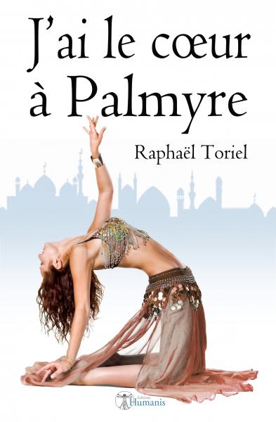 [Toriel, Raphaël] J'ai le coeur à Palmyre J-ai-l10