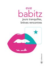 """[Editions Gallmeister] """"Jours tranquilles, brèves rencontres"""" de Eve Babitz 5515-c10"""