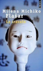 "[Editions Points] ""La cravate"" de Milena Michiko Flasar 97827510"