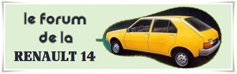 Le forum Renault 14