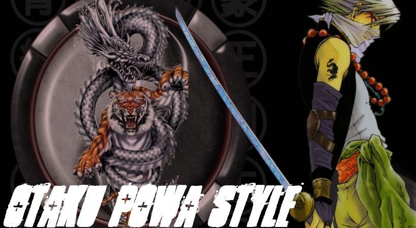 <i> Otaku Powa Style </i>
