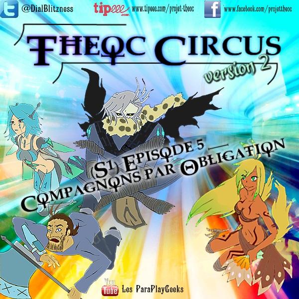Theoc Circus v2 épisode 1 à 12 ! S1ep5-10