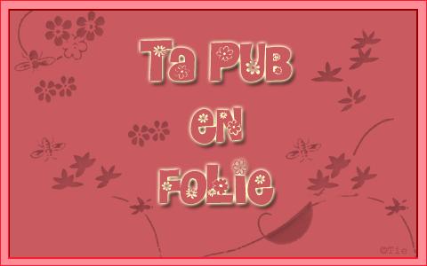 Ta Pub en Folie