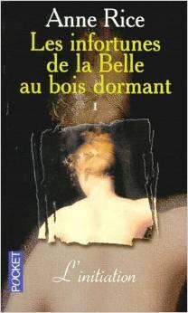 [Anne Rice] Les infortunes de la Belle au bois dormant, tome 1 : L'initiation Les10
