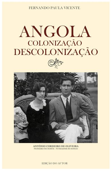"""Livro: """"Angola - Colonização, Descolonização"""" - autor: Fernando Paula Vicente, MGenPilAv (ref) Angola14"""