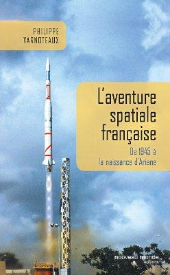 [Livre] L'aventure spatiale française de 1945 à la naissance d'Ariane Aventu10