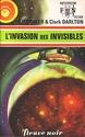 [Scheer K.H. et Darlton C]  l'invasion des invisibles  Fna-6010