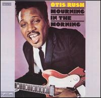 Otis Rush : Mourning In The Morning (1969) F5502710