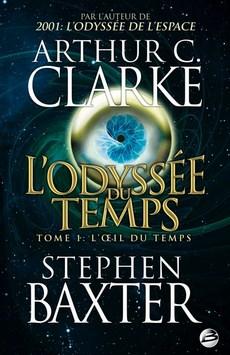 L'ODYSSEE DU TEMPS (Tome 1) L'OEIL DU TEMPS de Arthur C. Clarke et Stephen Baxter 1001-o10