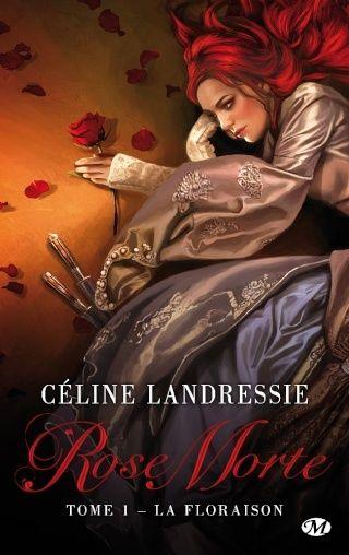 ROSE MORTE (Tome 1) LA FLORAISON de Céline Landressie 1503-r10