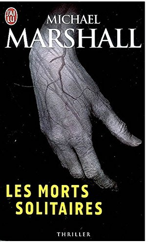 LES MORTS SOLITAIRES de Michael Marshall 51flaf10