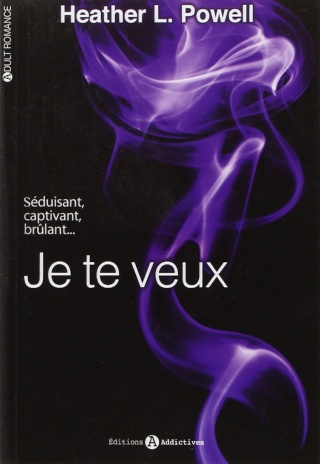 JE TE VEUX L'INTEGRALE (Tome 1 et 2) de Heather L. Powell - SAGA 61crrd10