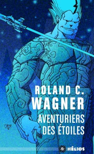 AVENTURIERS DES ÉTOILES de Roland C. Wagner 818qm910