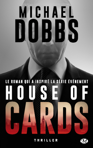HOUSE OF CARDS (Tome 1) de Michael Dobbs 97828111