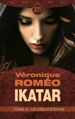 IKATAR (Tome 3) LE CŒUR D'EARA de Véronique Roméo Bmausg10