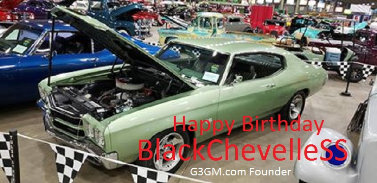 Happy Birthday BlackchevelleSS  Founder of G3GM one of  Daniel11