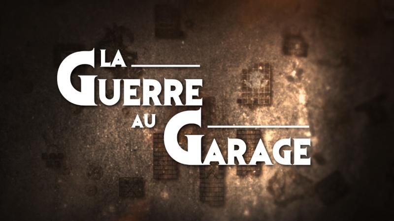 La Guerre au Garage et Dé Maudit [rapport de bataille] La_gue10