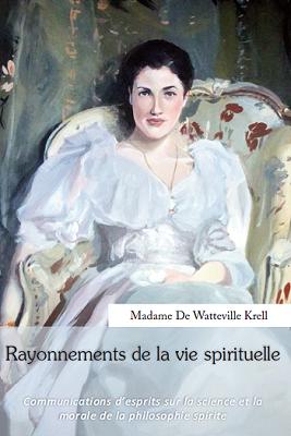 "(PDF) ""Rayonnements de la vie spirituelle"" de  Madame W. Krell 978-2-10"