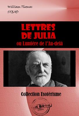 """(PDF) """"Lettres à Julia ou Lumière de l'Au-Delà"""" par William Thomas Stead 97910910"""