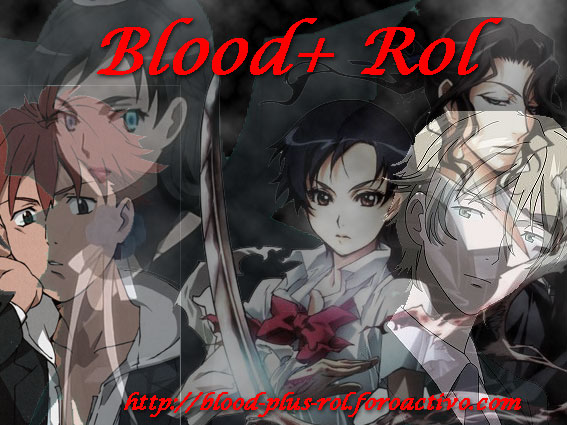 Blood+ Rol