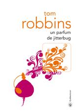 [Editions Gallmeister] Un Parfum de Jitterbug de Tom Robbins 5508-c10