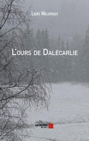 [Editions du Net] L'Ours de Dalécarlie de Laure Malaprade Cvt_lo10