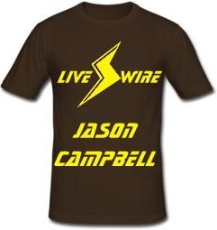 The Livewire, The Exception ; Jason Campbell's Gimmick. [WARNING THIS PERSON SWITCHES FROM 1st to 3rd PERSON A LOT ;)] Livewi10
