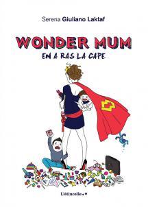 [Editions Baudelaire] Wonder Mum en a ras la cape de Serena Giuliano Lakftaf  1244-110