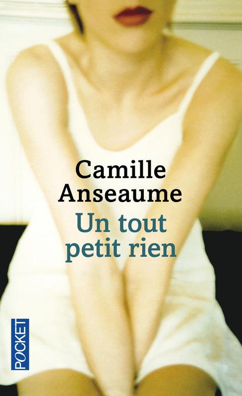 [Editions Pocket] Un tout petit rien de Camille Anseaume 97822611