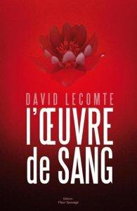 [Lecomte, David] L'oeuvre de sang - Tome1 : L'oeuvre de sang Ob_27510