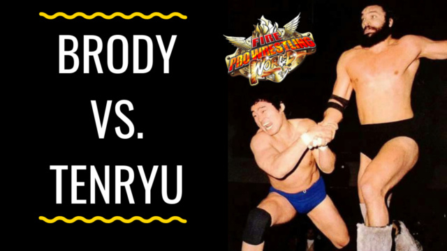 FIRE PRO WORLD #47: BRODY VS. TENRYU Fpwthu20