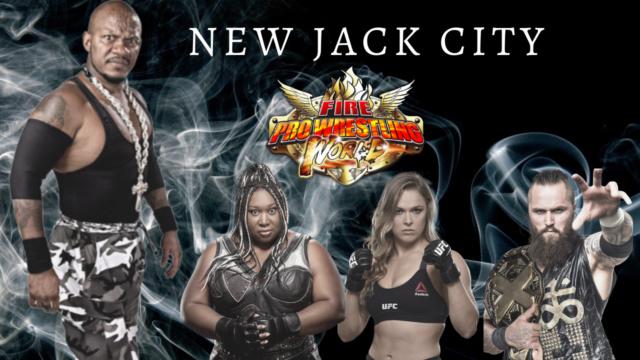 FIRE PRO WORLD #52: NEW JACK CITY Fpwthu24