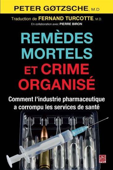 remèdes mortelles et crime organisé - Remèdes mortels et crime organisé : comment l'indutrie pharmaceutique a corrompu les services de santé 17054010