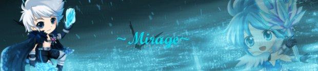 ~Mirage~