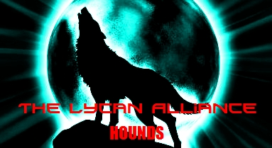 The Lycan Alliance [HOUNDS] Forum