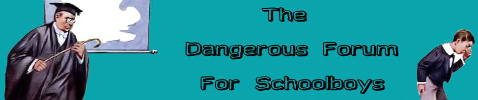 The Dangerous Forum For Schoolboys