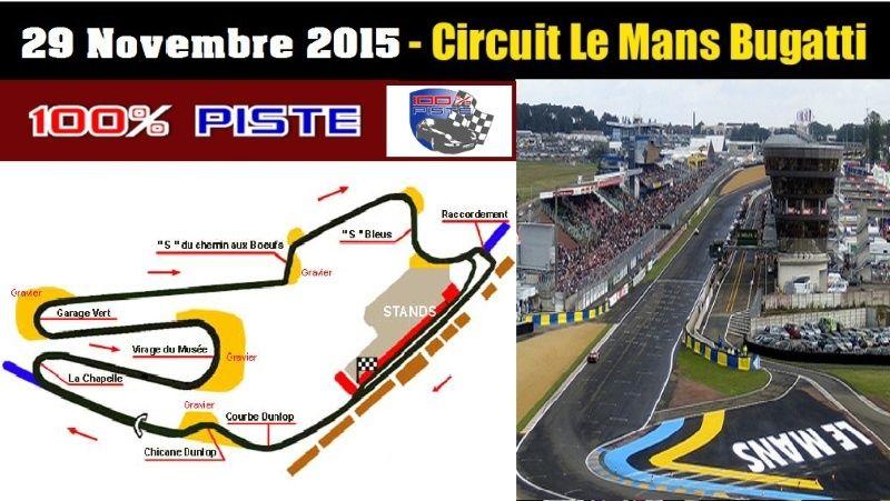 [29 NOV. 2015] - 100% PISTE au circuit LE MANS BUGATTI.[COMPLET] Affich11