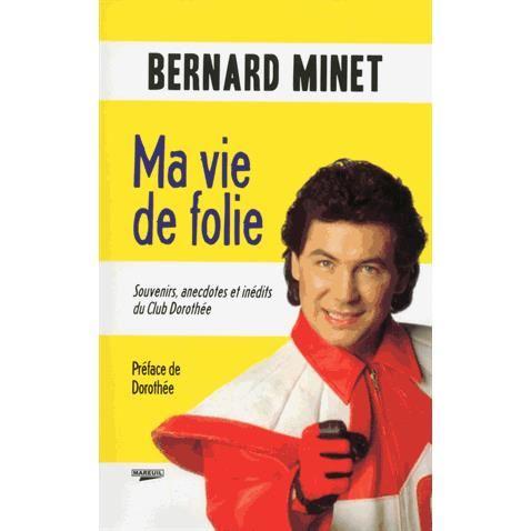 """Biographie de Bernard Minet """"Ma vie de folie"""" Url10"""
