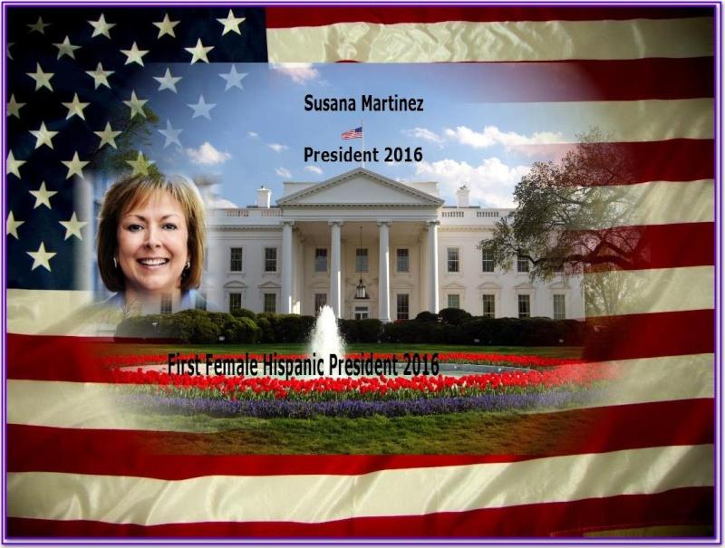 First Female Hispanic For President 2016 Susann10
