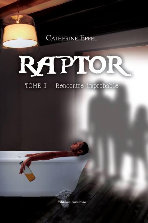EPFEL Catherine - RAPTOR :  Tome 1 : Rencontre improbable  96029110