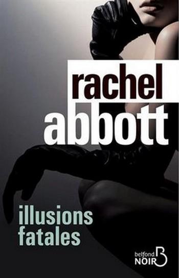 Illusions fatales de Rachel Abbott Illusi12