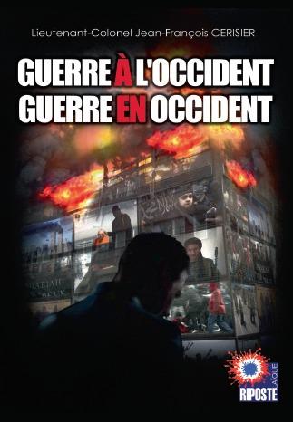 """""""Guerre à l'Occident - Guerre en Occident"""", par le Lieutenant-Colonel Jean-François Cerisier ! Sans-t15"""