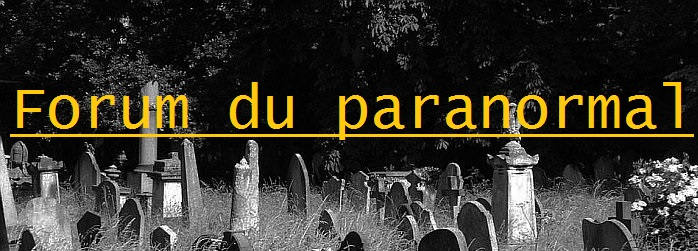 Forum du paranormal