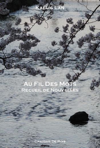 Au Fil des Mots : Recueil de nouvelles de Kaelig Lan Au_fil10