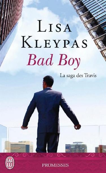 kleypas - La saga des Travis - Tome 2 : Bad Boy de Lisa Kleypas Bad_bo10