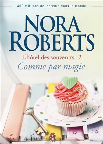 L'hôtel des souvenirs - Tome 2 : Comme par magie de Nora Roberts  Comme_10