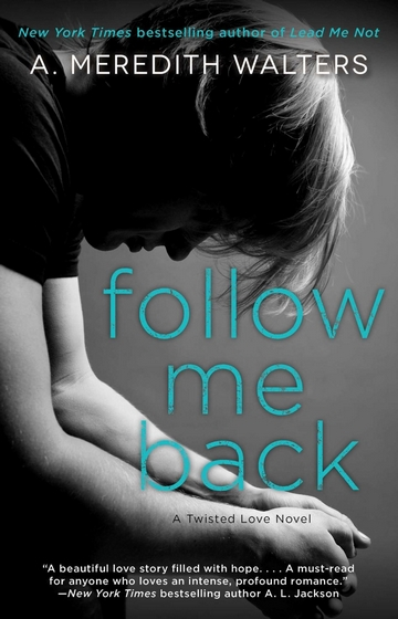 Twisted Love (Sous Influence) - Tome 2 : Follow Me Back de A. Meredith Walters Follow10