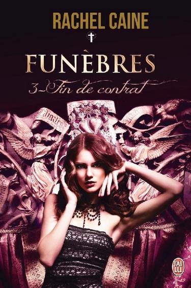 Funèbres - Tome 3 : Fin de contrat de Rachel Caine Funybr10